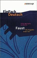 EinFach Deutsch Textausgaben: Johann Wolfgang von Goethe: Faust - Der Tragödie erster Teil: Gymnasiale Oberstufe
