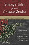 Strange Tales from a Chinese Studio: The Classic Collection of Eerie and Fantastic Chinese Stories of the Supernatural (Tuttle Classics of Japanese Literature)