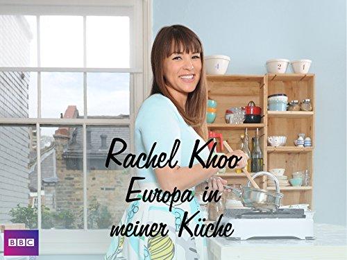Rachel Khoo: Europa in meiner Küche
