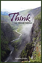 Think on These Things: A Collection……