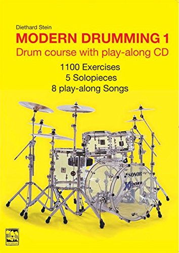 Modern Drumming 1: Drum course with 1100 Exercises, 5 solopieces, 8 play-along-Songs and a play-along CD
