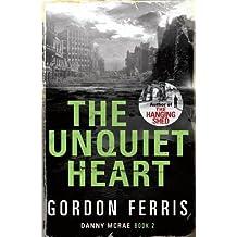 The Unquiet Heart (Danny McRae) by Gordon Ferris (2011-12-01)
