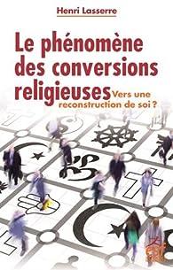 Le phénomène des conversions religieuses par Henri Lasserre