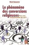 Le phénomène des conversions religieuses par Lasserre