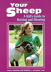 Your Sheep: A Kid's Guide to Raising and Showing by Darrell L. Salsbury (1992-01-08)
