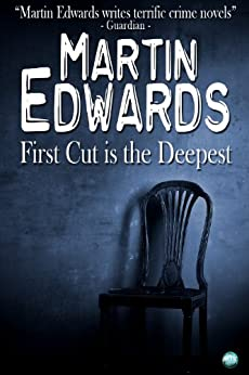 First Cut is the Deepest (Harry Devlin Book 7) by [Edwards, Martin]