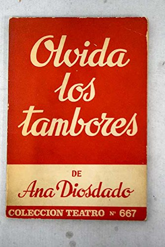 Portada del libro OLVIDA LOS TAMBORES. Comedia En Dos Actos, Original De ....