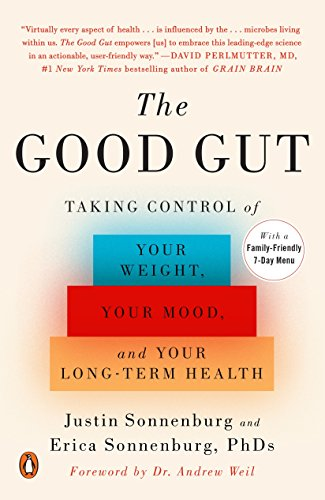 The Good Gut: Taking Control of Your Weight, Your Mood, and Your Long-Term Health por Justin Sonnenburg