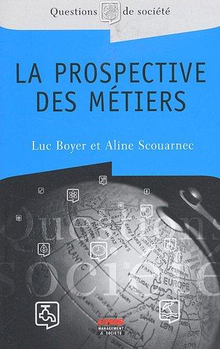 La prospective des métiers par Luc Boyer, Aline Scouarnec