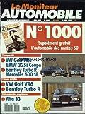Telecharger Livres MONITEUR AUTOMOBILE No 1000 du 02 04 1992 2 COMPARATIFS VW GOLF VR6 BMW 325I COUPE BENTLEY TURBO R MERCEDES 600 SE 2 ESSAIS DETAILLES VW GOLF VR6 BENTLEY TURBO R REFERENDUM DES PROPRIETAIRES ALFA 33 (PDF,EPUB,MOBI) gratuits en Francaise