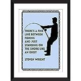 Steven Wright-Fischen-Zitat 11 x 14/8 x 10/5 x 7 A3 / A4 / A5 Druck-Typografie-Grafik, Geschenk für Fischer - Fishing