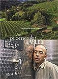 Une promesse de vin - Des terroirs et des hommes