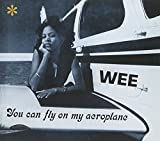 Songtexte von Wee - You Can Fly on My Aeroplane