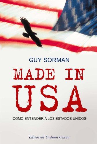 Made in USA: Cómo entender a los Estados Unidos por Guy Sorman