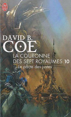 La couronne des 7 royaumes, Tome 10 : Le pacte des justes par David-B Coe