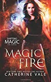 Magic Fire: Volume 1 (Shifting Magic)