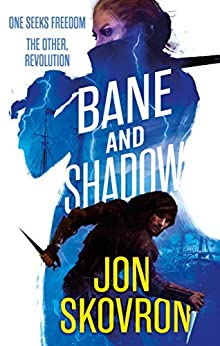 Bane and Shadow: Book Two of Empire of Storms (English Edition)