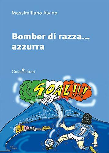 Bomber di razza... Azzurra por Massimiliano Alvino