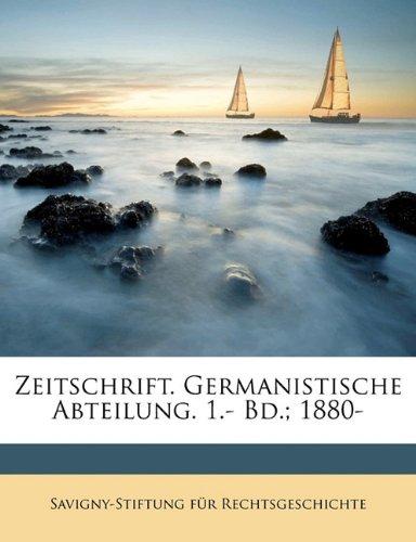 Zeitschrift. Germanistische Abteilung. 1.- Bd.; 1880-