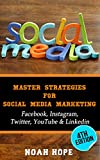 Social Media: Master Strategies For Social Media Marketing - Facebook, Instagram, Twitter & YouTube  -  (FREE BONUS AND FREE GIFT) (Social Media, Social ... Youtube, Instagram, Internet Marketing)