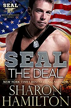 SEAL The Deal (SEAL Brotherhood Series Book 4) by [Hamilton, Sharon]