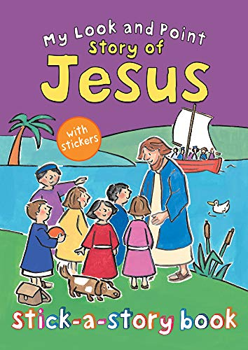 My Look And Point Story Of Jesus Stick A Story Book