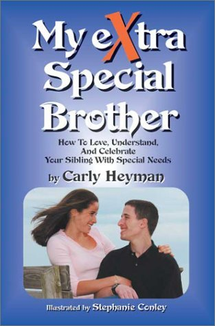 My eXtra Special Brother by Carly Heyman (2003-02-01)