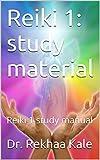 Reiki 1: study material: Reiki 1 study manual (Reiki study Material)