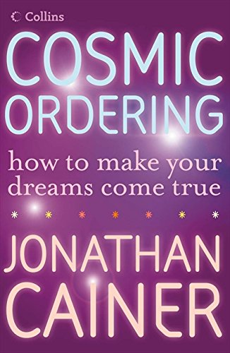 Cosmic Ordering: How to make your dreams come true por Jonathan Cainer