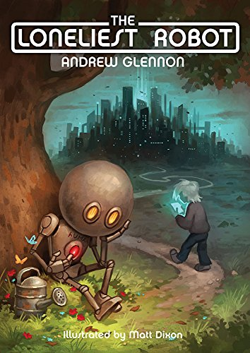 The Loneliest Robot by Andrew Glennon