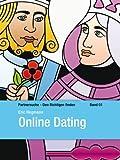 Online Dating - Partnersuche – Den Richtigen finden Band 1