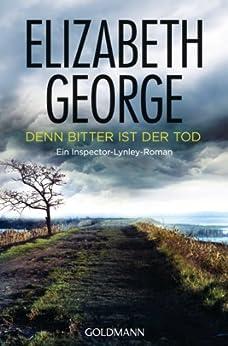 Denn bitter ist der Tod: Ein Inspector-Lynley-Roman 5 von [George, Elizabeth]