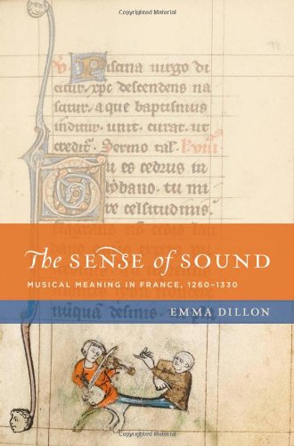 The Sense of Sound: Musical Meaning in France, 1260-1330 (The New Cultural History of Music Series)