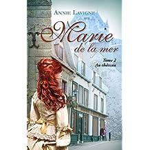 Marie de la mer Tome 2: Au château (French Edition)