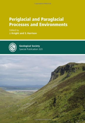 Periglacial and Paraglacial Processes and Environments (Geological Society of London Special Publications)