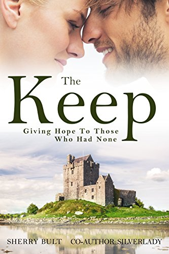 The Keep: Giving Hope to Those Who Had None