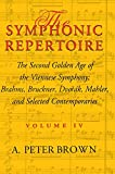 The Symphonic Repertoire: Brahms, Bruckner, Dvorak, Mahler, and Selected Contemporaries Volume 4: The Second Golden Age of the Viennese Symphony: ... Mahler, and Selected Contemporaries v. 4