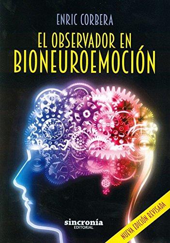 El Observador En Bioneuroemoción por Enric Corbera Sastre