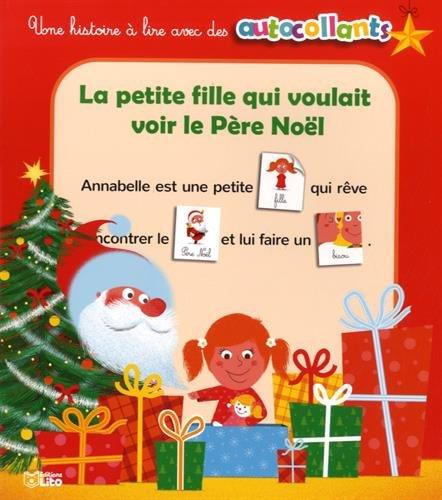 La petite fille qui voulait voir le Père Noel - Dès 4 ans