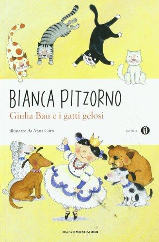 Giulia Bau e i gatti gelosi. Oscar Junior