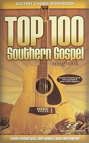 Top 100 Southern Gospel Songbook: Guitar Chord Songbook