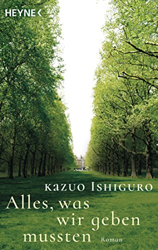 Buchseite und Rezensionen zu 'Alles, was wir geben mussten: Roman' von Kazuo Ishiguro