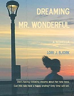 Dreaming Mr. Wonderful (English Edition) eBook: Lori J. Bjork ...