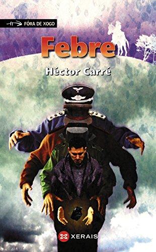 Febre (Infantil E Xuvenil - Fóra De Xogo) por Héctor Carré