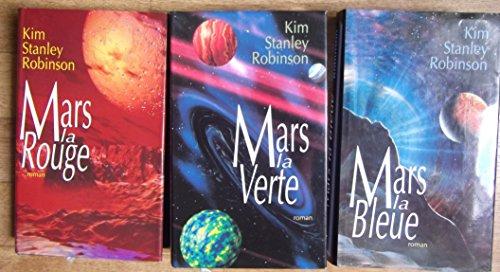 LA TRILOGIE MARTIENNE - Mars la Rouge - Mars la Verte - Mars la Bleue.