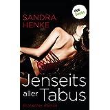 Jenseits aller Tabus: Erotischer Roman