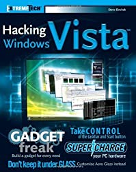 Hacking Windows Vista: ExtremeTech by Steve Sinchak (2007-05-29)