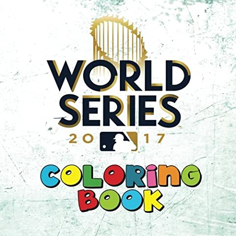 World Series 2017 - Coloring Book: Super book which includes EVERY Major League Baseball logos to color: Unique souvenir for every young MLB fan - Great childrens birthday gift / present.