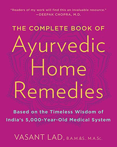 The Complete Book of Ayurvedic Home Remedies: Based on the Timeless Wisdom of India\'s 5,000-Year-Old Medical System (English Edition)