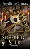 Sovereign Silk (Silken Magic Book 3)